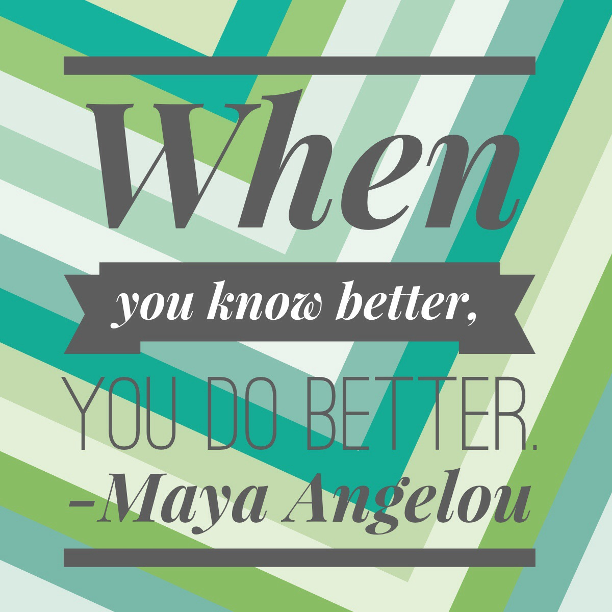 When You Know Better You Do Better - Marcie Lyons